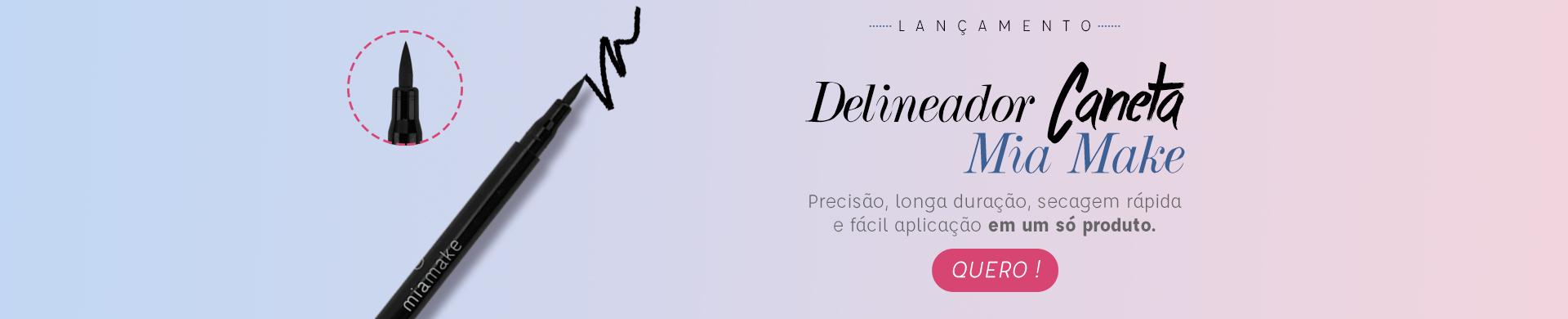 Novidade Delineador Caneta - Mia Make